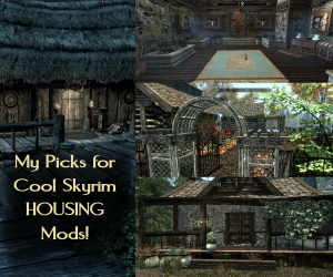 Lan's Picks for Some of the Coolest Skyrim HOUSING Mods